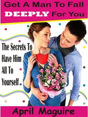 cover image of Get a Man to Fall Deeply For You