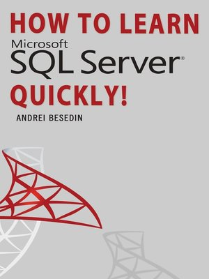 cover image of How To Learn Microsoft SQL Server Quickly!