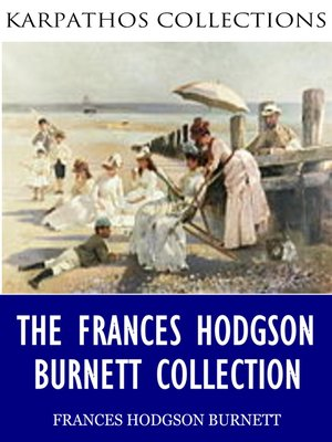 cover image of The Frances Hodgson Burnett Collection