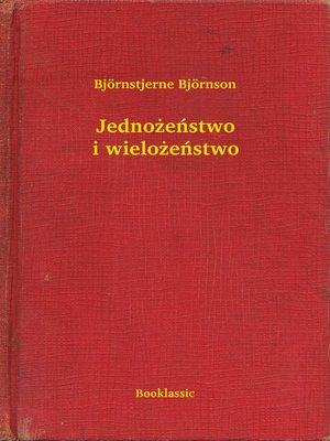 cover image of Jednożeństwo i wielożeństwo