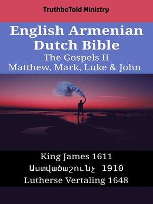cover image of English Armenian Dutch Bible - The Gospels II - Matthew, Mark, Luke & John