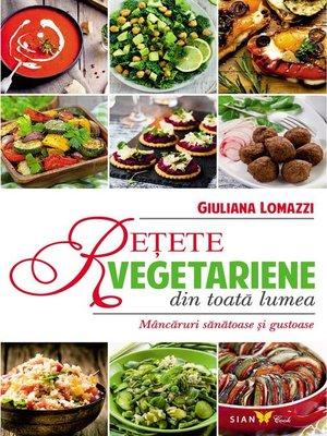 cover image of Rețete vegetariene din toată lumea. Mâncăruri sănătoase și gustoase