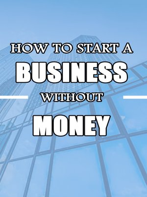 cover image of How to Start a Business without Money