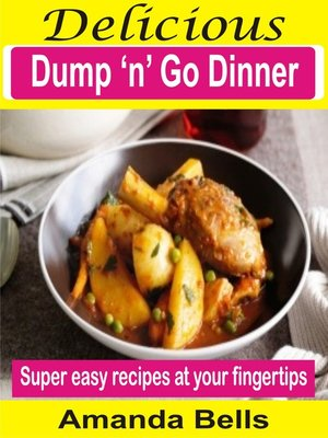 cover image of Delicious Dump 'N' Go Dinner