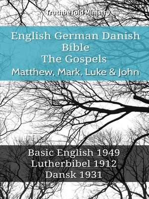 cover image of English German Danish Bible--The Gospels--Matthew, Mark, Luke & John