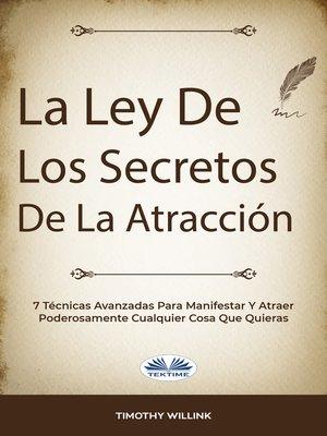 cover image of La Ley De Los Secretos De La Atracción