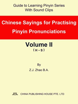 cover image of Chinese Sayings for Practising Pinyin Pronunciations Volume II (H-S)
