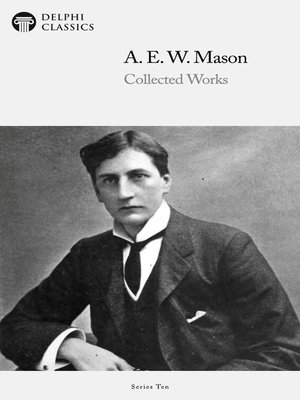 cover image of Delphi Collected Works of A. E. W. Mason (Illustrated)