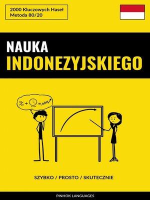 cover image of Nauka Indonezyjskiego--Szybko / Prosto / Skutecznie
