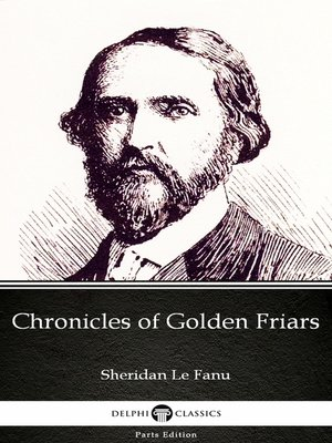 cover image of Chronicles of Golden Friars by Sheridan Le Fanu--Delphi Classics (Illustrated)