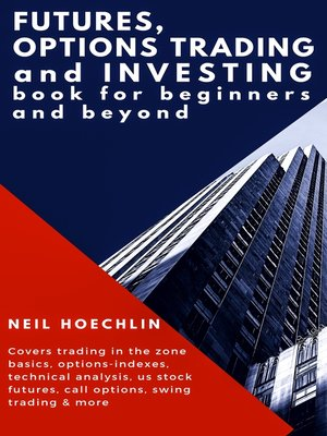 cover image of Futures, Options Trading and Investing Book for Beginners and Beyond