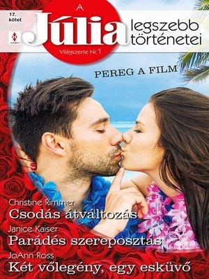 cover image of Csodás átváltozás; Parádés szereposztás; Két vőlegény, egy esküvő