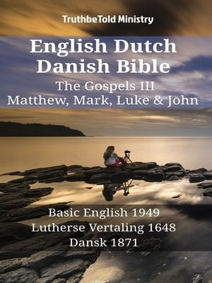 cover image of English Dutch Danish Bible--The Gospels III--Matthew, Mark, Luke & John