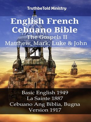cover image of English French Cebuano Bible - The Gospels II - Matthew, Mark, Luke & John