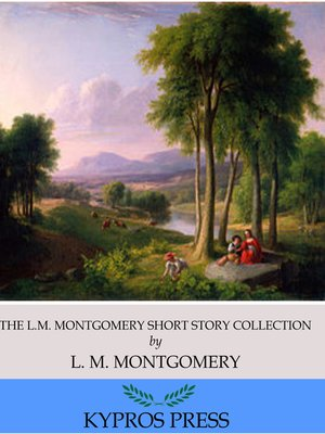 cover image of The L.M. Montgomery Short Story Collection