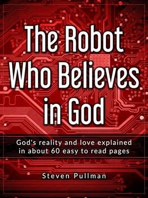 cover image of The Robot Who Believes In God