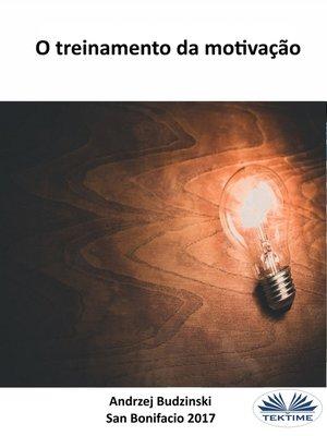 cover image of O Treinamento Da Motivação