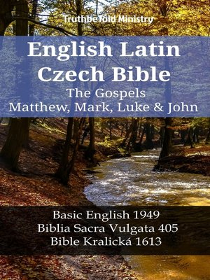 cover image of English Latin Czech Bible--The Gospels--Matthew, Mark, Luke & John