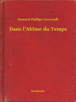 cover image of Dans l'Abîme du Temps