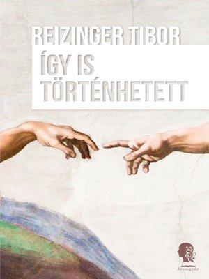 cover image of Így is történhetett