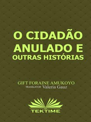 cover image of O Cidadão Anulado E Outras Histórias