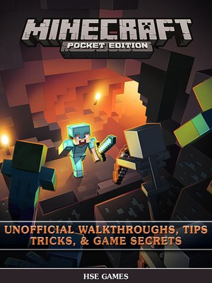 cover image of Minecraft Pocket Edition Unofficial Walkthroughs, Tips Tricks, & Game Secrets