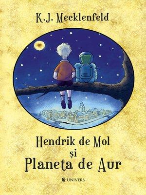 cover image of Hendrik de Mol și Planeta de aur