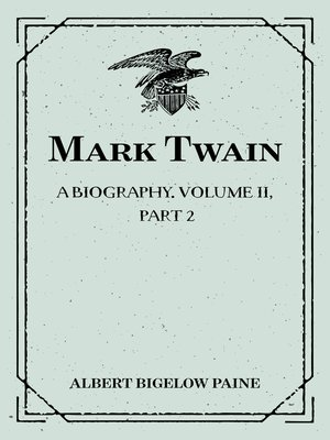 cover image of Mark Twain: A Biography. Volume II, Part 2: 1886-1900