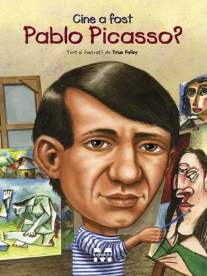 cover image of Cine a fost Pablo Picasso?