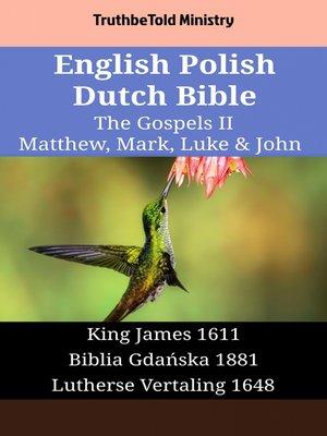 cover image of English Polish Dutch Bible--The Gospels II--Matthew, Mark, Luke & John