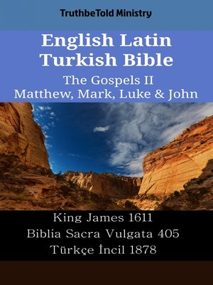 cover image of English Latin Turkish Bible - The Gospels II - Matthew, Mark, Luke & John