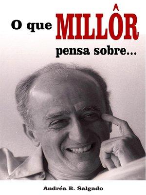 cover image of O que Millôr pensa sobre...