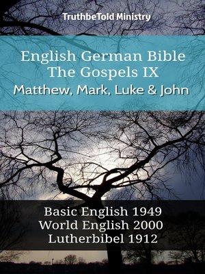 cover image of English German Bible--The Gospels IX--Matthew, Mark, Luke and John