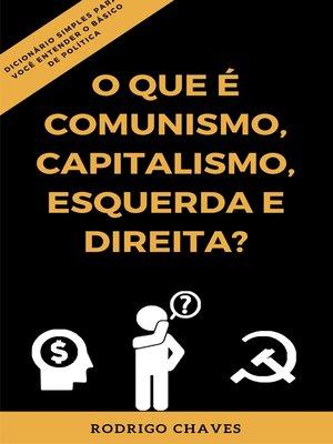 cover image of O que é comunismo, capitalismo, esquerda e direita?