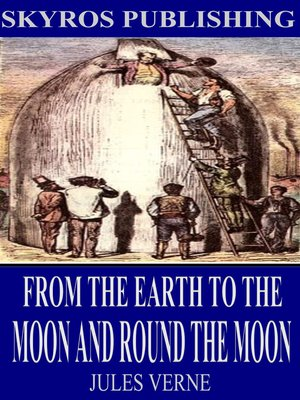 cover image of From the Earth to the Moon and Round the Moon