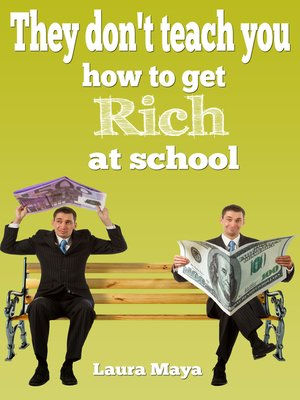 cover image of They Don't Teach You How to Get Rich at School