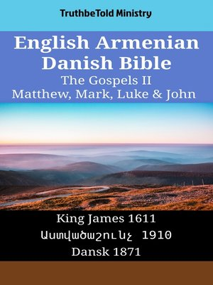 cover image of English Armenian Danish Bible - The Gospels II - Matthew, Mark, Luke & John