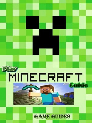 cover image of Play Minecraft Guide Full Game Ultımate
