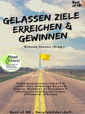 cover image of Gelassen Ziele erreichen & gewinnen