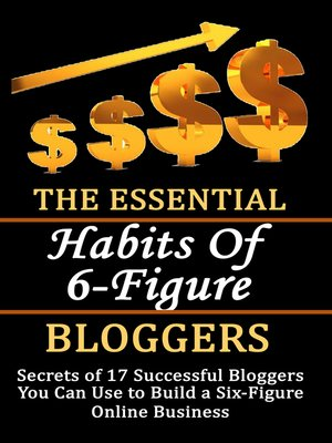 cover image of The Essential Habits of 6-figure Bloggers