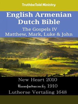 cover image of English Armenian Dutch Bible - The Gospels IV - Matthew, Mark, Luke & John