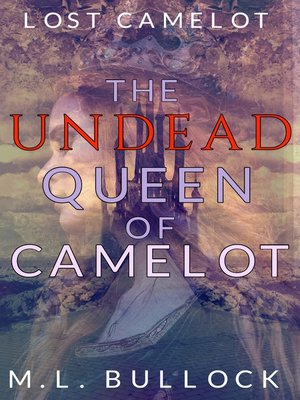 cover image of The Undead Queen of Camelot