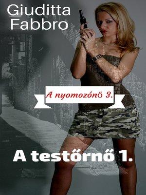 cover image of A testőrnő 1.
