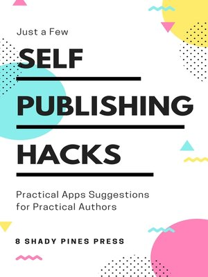 cover image of Self Publishing Hacks: Practical Suggestions for Practical Authors