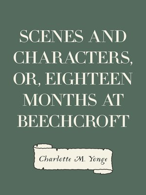 cover image of Scenes and Characters, or, Eighteen Months at Beechcroft