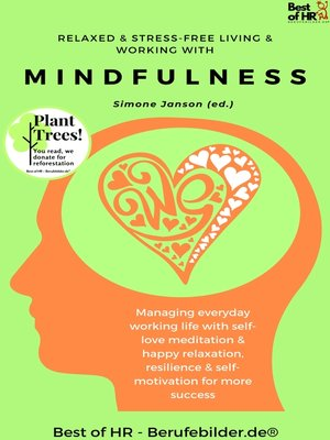cover image of Relaxed & Stress-Free Living & Working with Mindfulness
