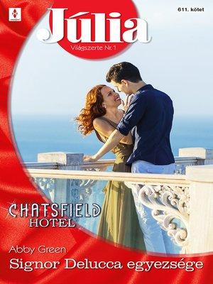 cover image of Júlia 611. - Signor Delucca egyezsége (Chatsfield Hotel 10.)