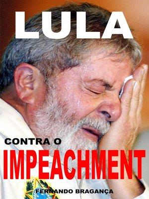 cover image of Lula contra o impeachment