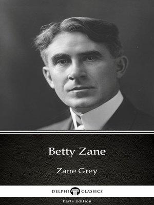 cover image of Betty Zane by Zane Grey--Delphi Classics (Illustrated)