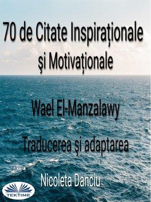 cover image of 70 De Citate Inspiraționale Şi Motivaționale